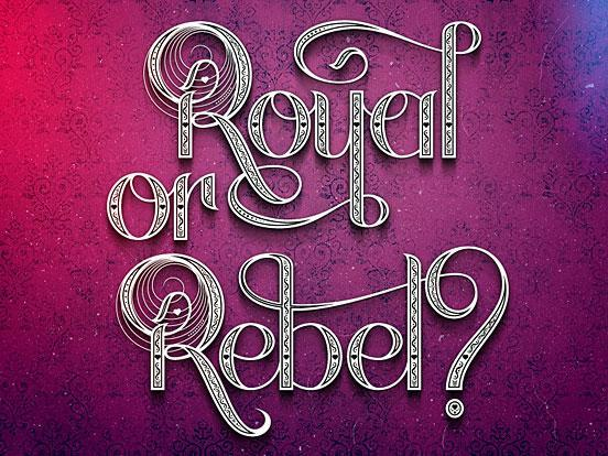 Royal or Rebel?