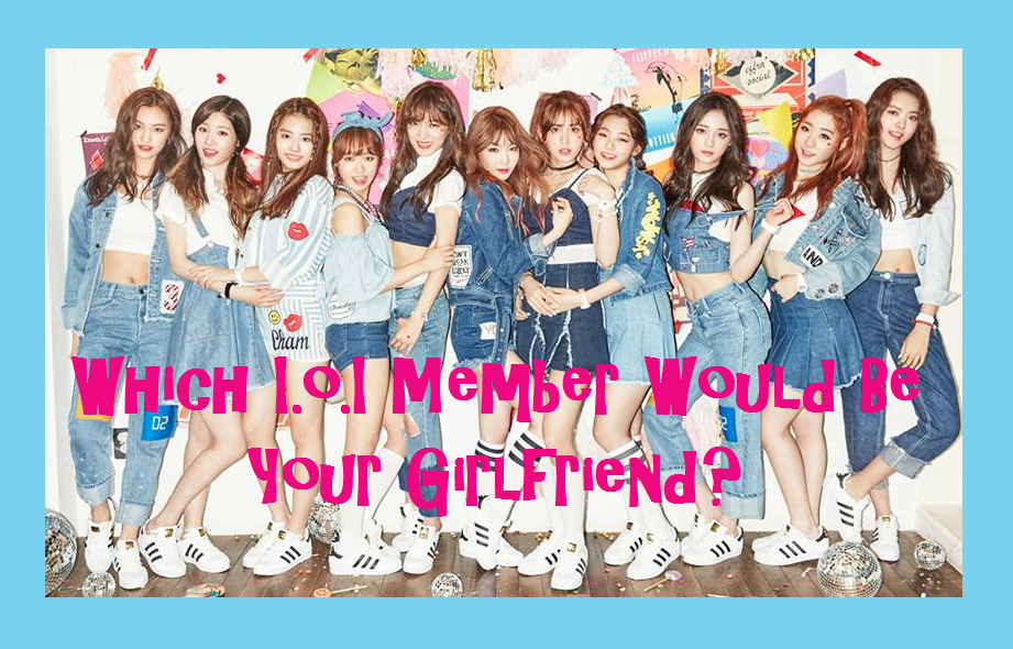 Which i.o.i Member Would Be Your Girlfriend?