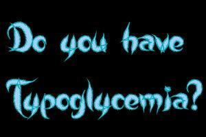 Do you have typoglycemia?