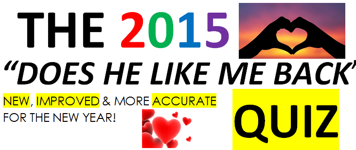 2015 Does he like you back? - Personality Quiz