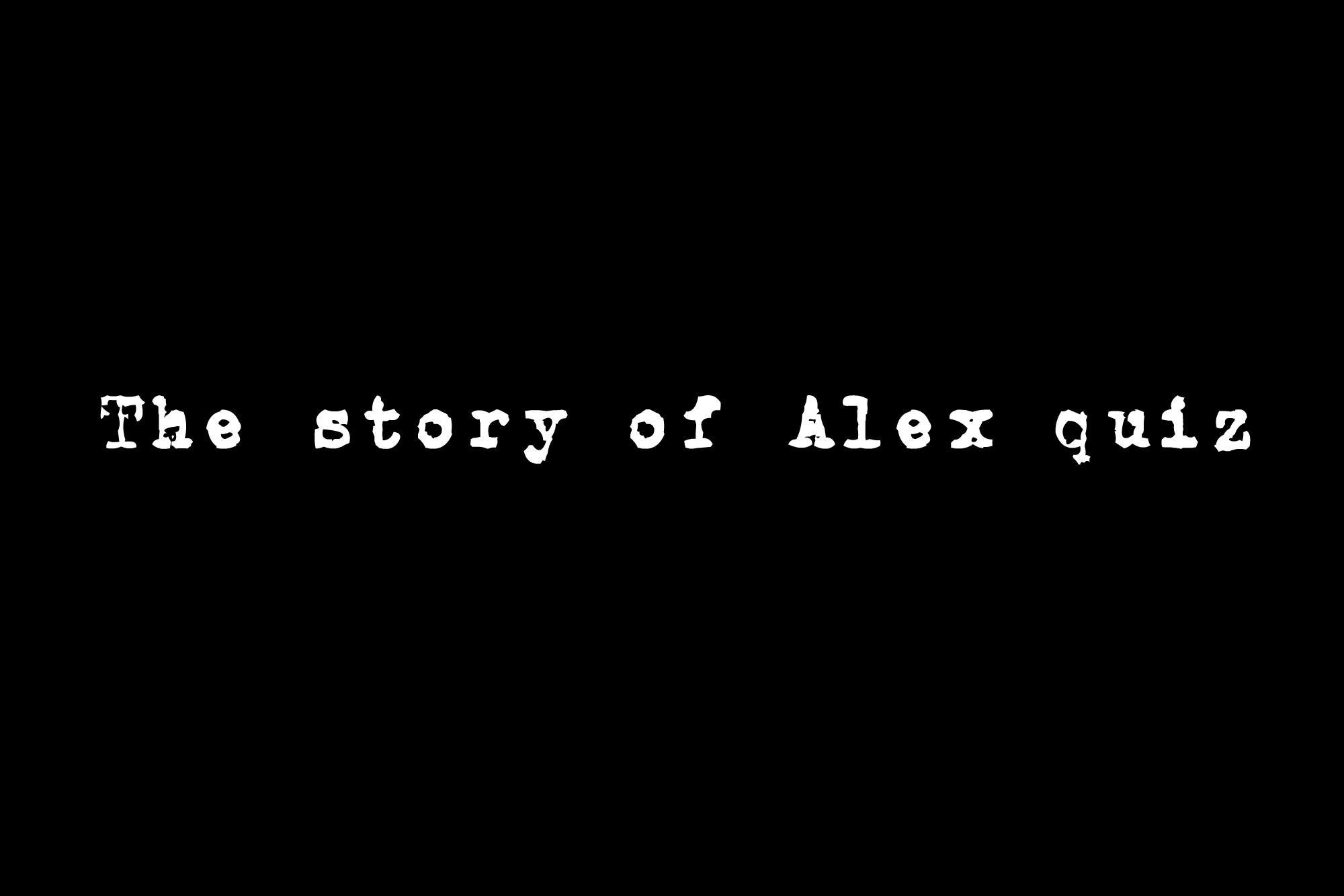 The Story Of Alex ( Personality Quiz )