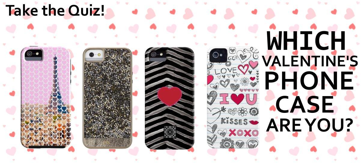 What Kind of Valentine's Phone Case Are You?