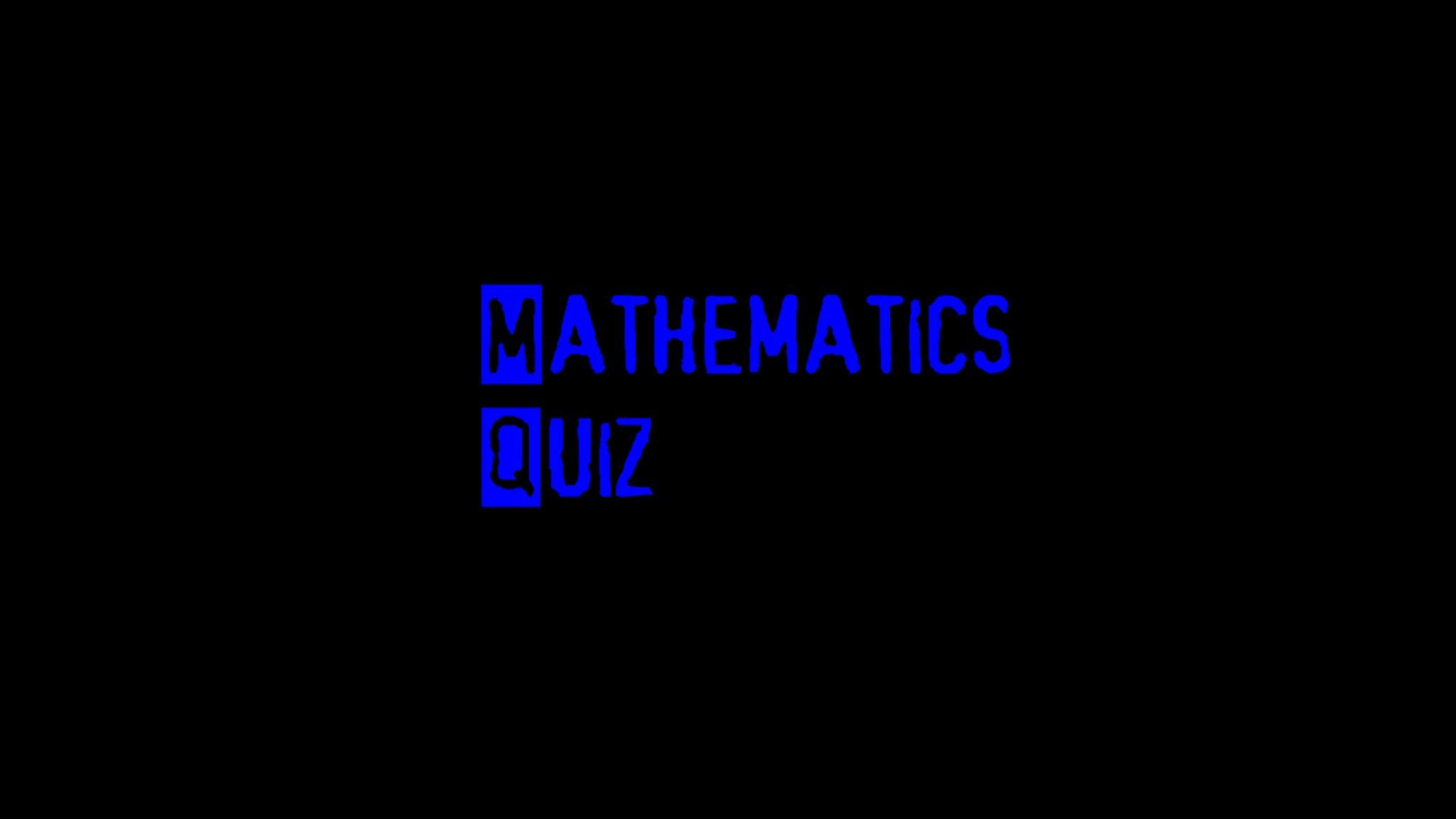 Mathematics (Short Quiz)