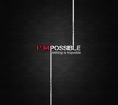 Impossible or not