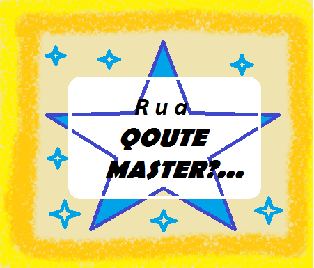 Are you a true quote master?...