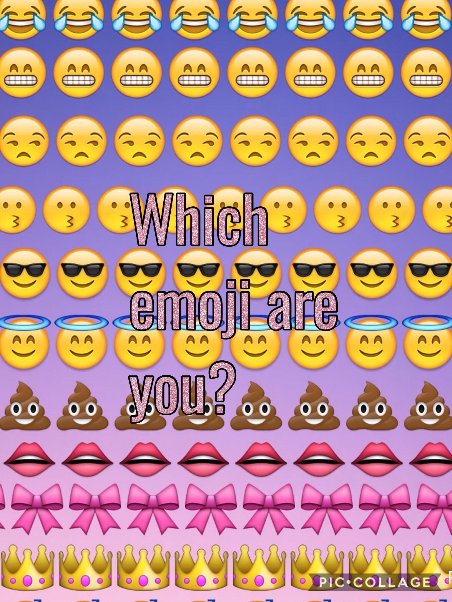 Which emoji are you? (6)