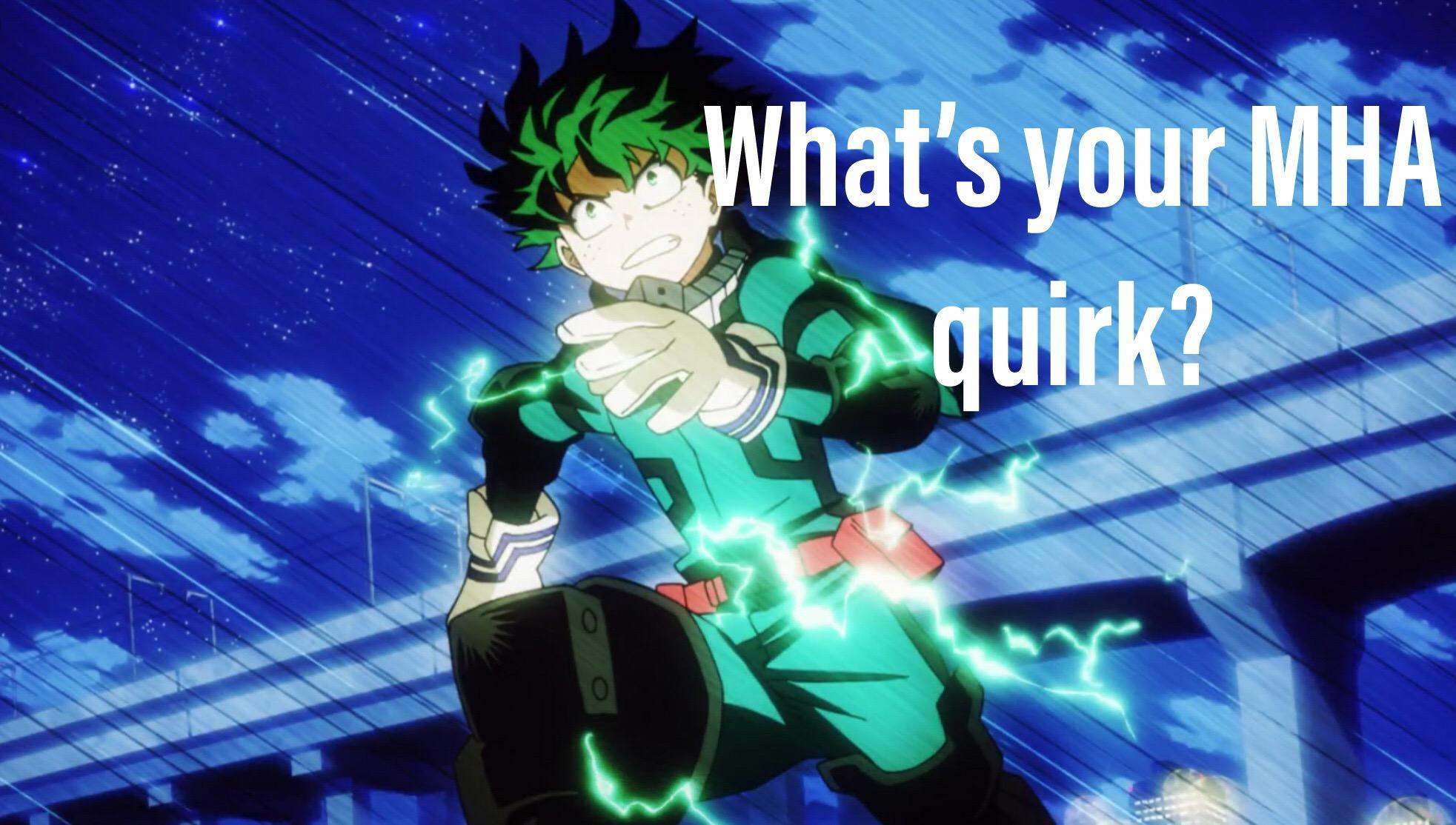 Whats is your MHA quirk