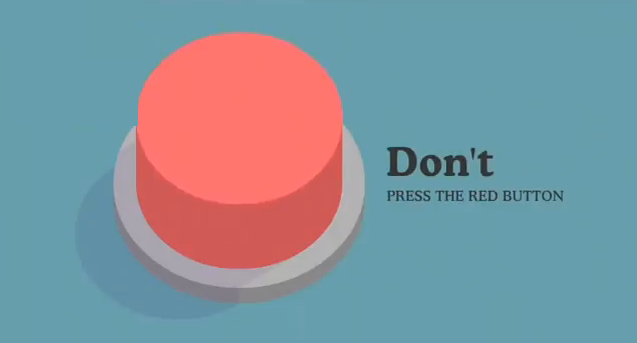 "The ""Don't Press"" Button"