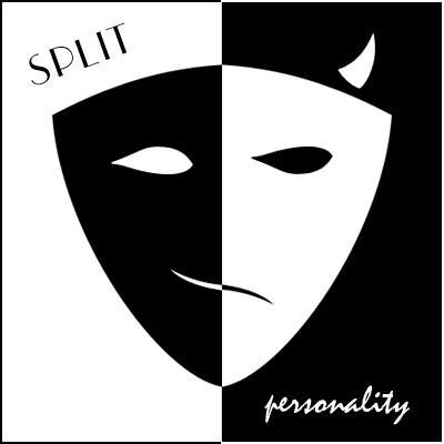 You have a split personality!
