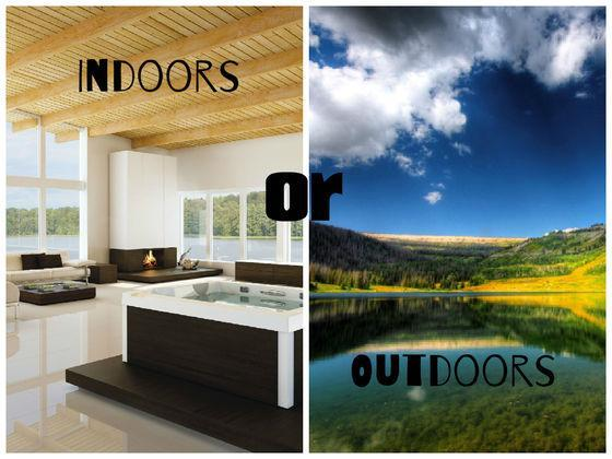 Do you prefer the outdoors or indoors?