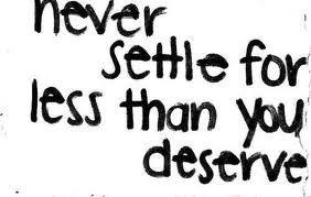 Who do you think deserve better yourself?