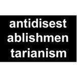 The longest word in English is antidisestablishmentarianism.