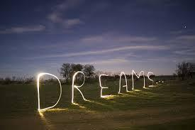 """Dreams are like stars, you may never catch them but if you follow them they will lead you to your destiny."""