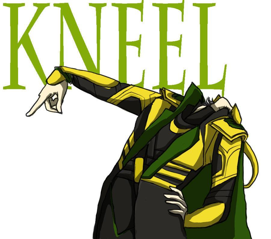Would you kneel to Loki?