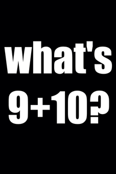 does 9+10= 21 (think non smart for this one)