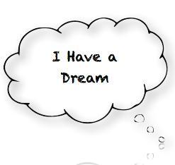 Your dream is...