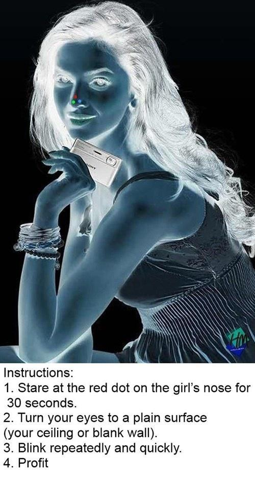 Stare at the red dot on this girls nose for 30 seconds then turn your eyes to a blank surface( like paper or ceiling) and blink repeatedly and quickly, what do you see?