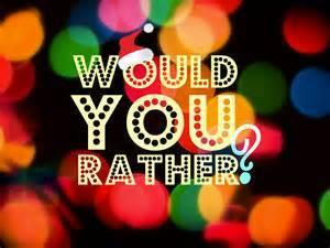 Buford's would you rather. Sometimes in life you have to make choices. Like now. Pick one.  Would you rather....