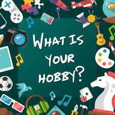What do you like to do as a hobby?