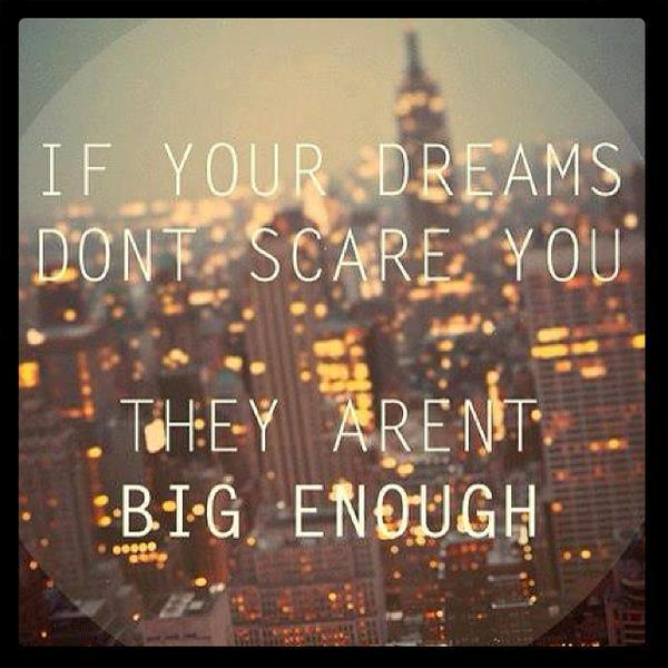 What's your biggest dream?
