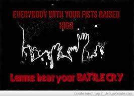what would your battle cry be?
