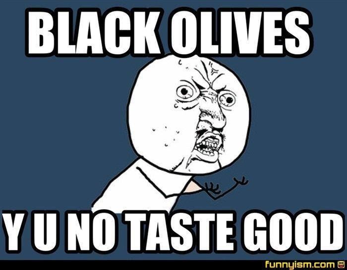Black olives or green olives?