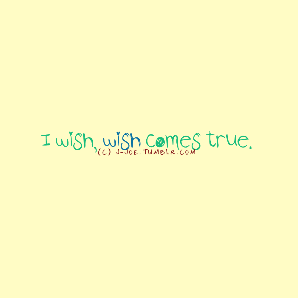 If you had one wish, what would you wish for?