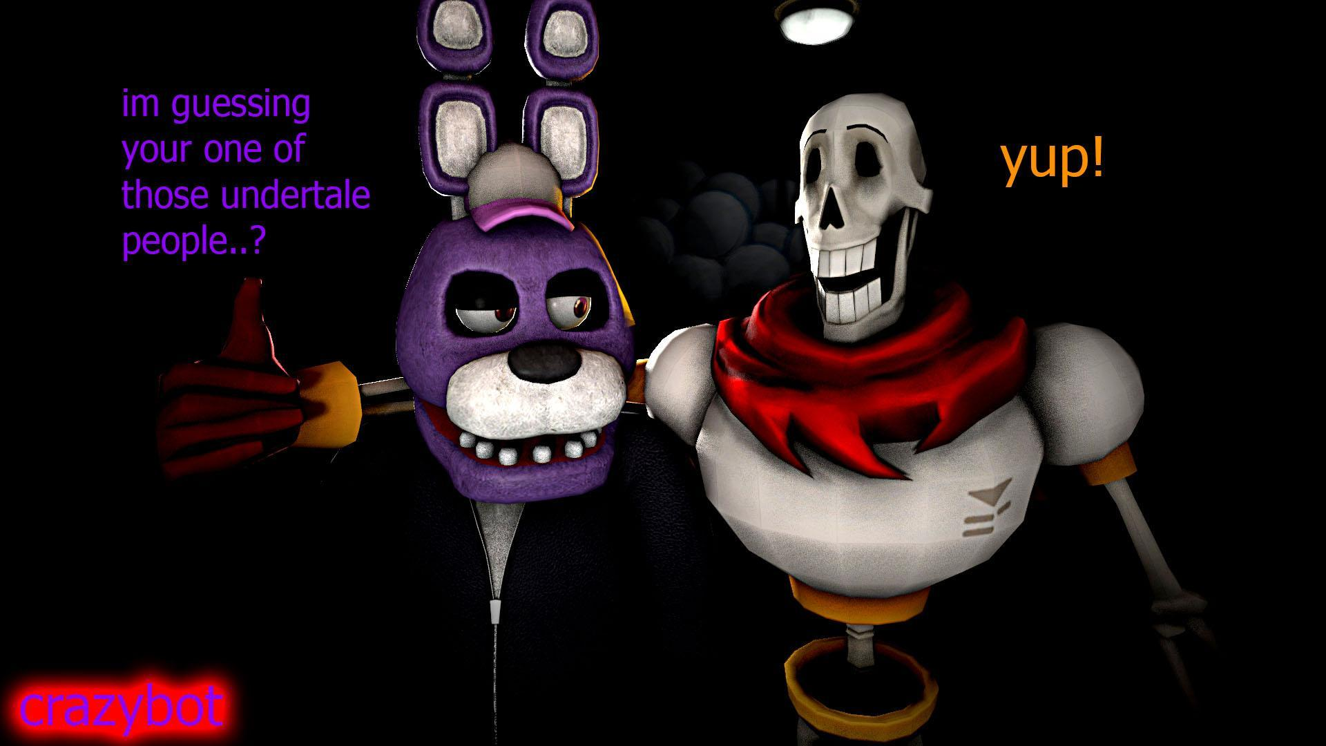 The 2 question. Bonnie and Papyrus will ask it! Bonnie and Papyrus: Gahh! Why we!? Well... Who is the best on Bonnie and Papyrus?