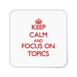 Do you like to focus on topic?