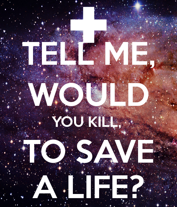 Would you ever kill?