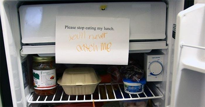 One of your colleagues regularly steals your sandwiches from the office fridge. What do you do?