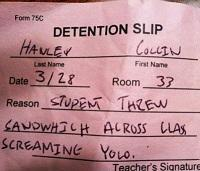 How would you most likely get a detention?