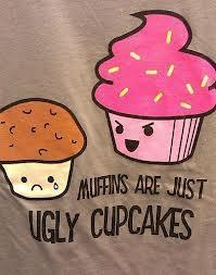 Might as well ask this...Do you like cupcakes, muffins, or half decorated ones ;-D