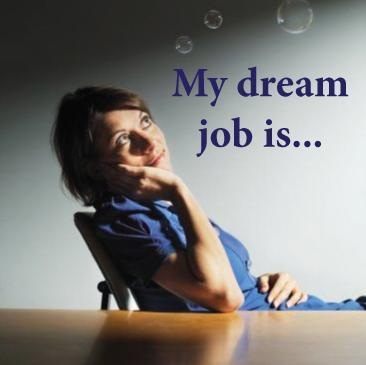 Whats your dream job?