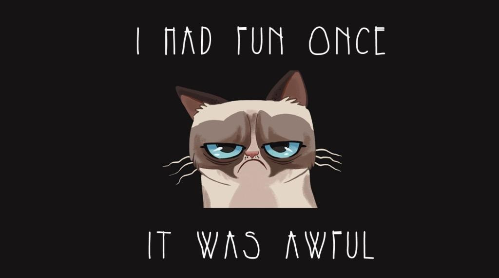 Grumpy Cat: Are you grumpy alot??!