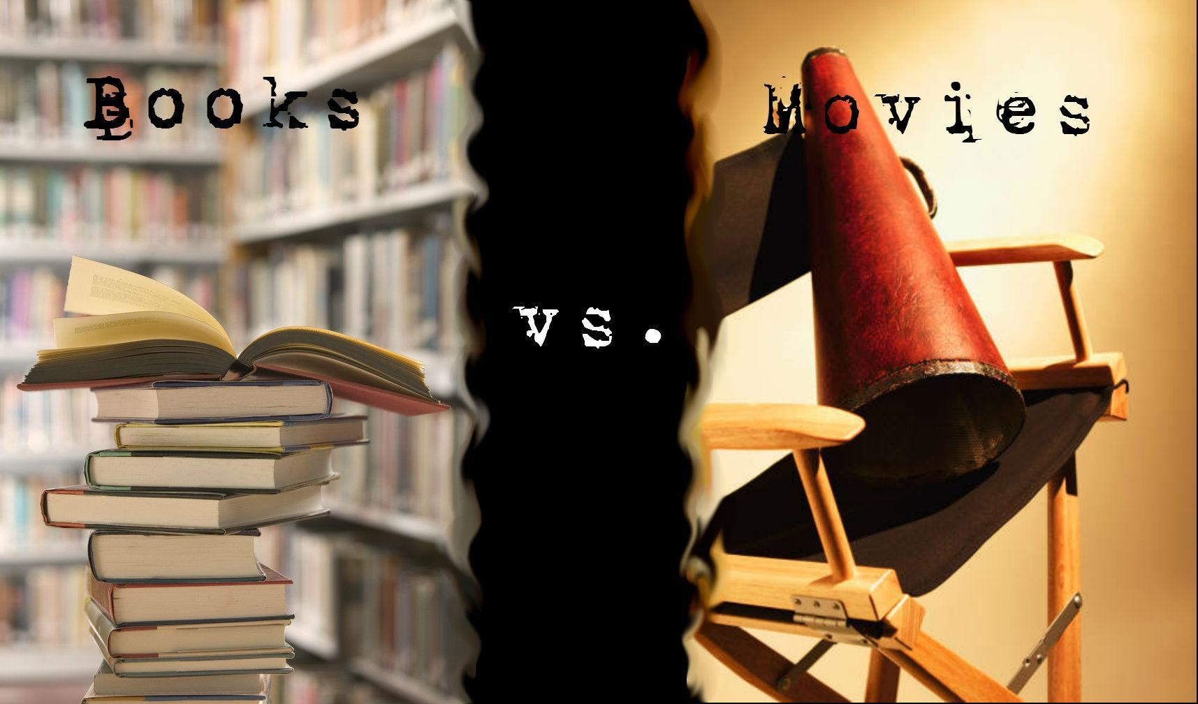 What do you enjoy more? The books or the movie?