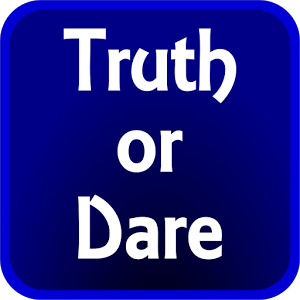 Okay, last one: Truth or dare?