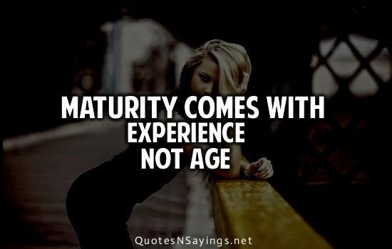Are you mature? (be honest)