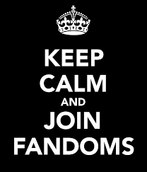 First, are you part of any fandom (if you want to be in one, just pretend)