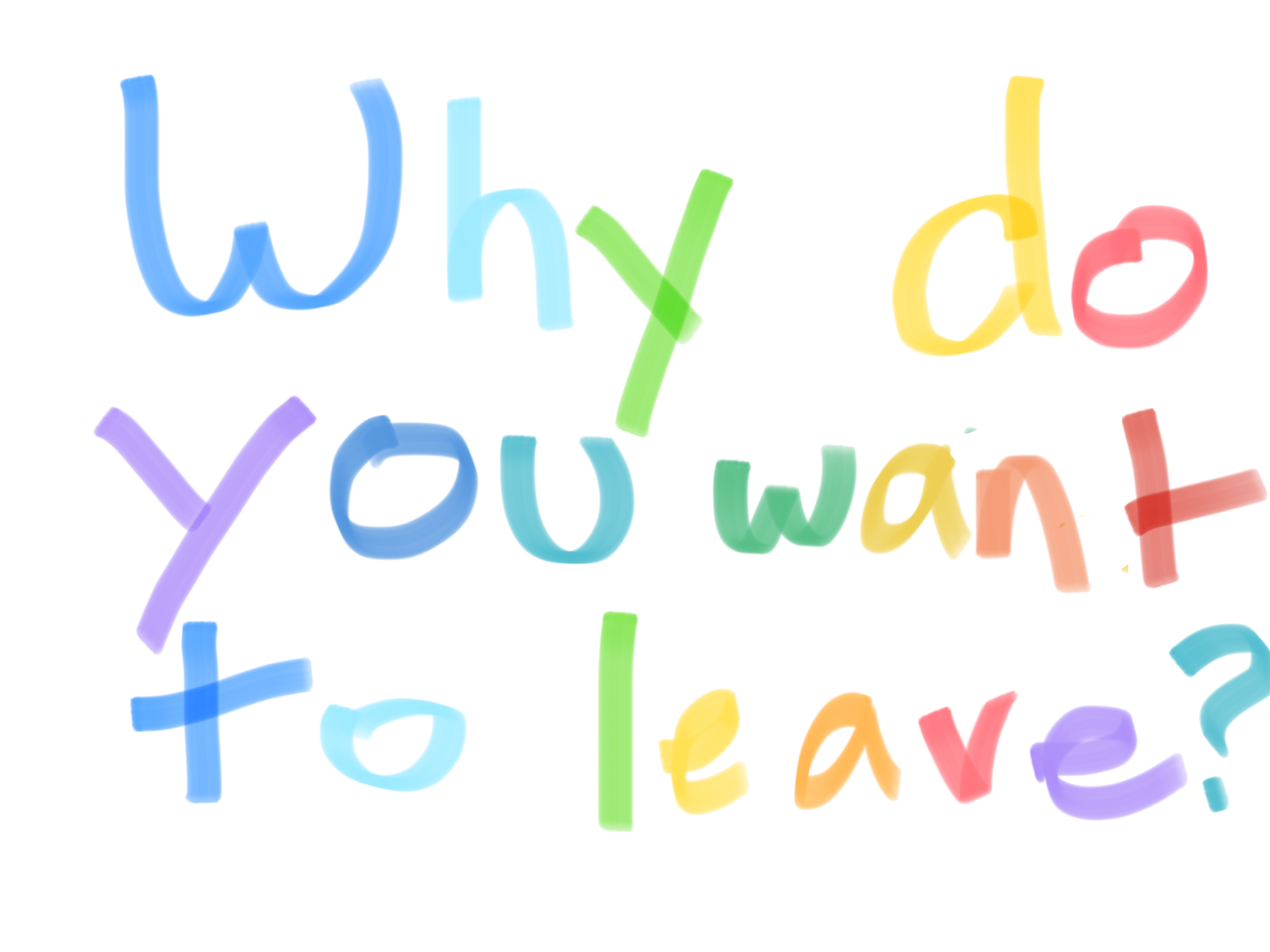 Do you want to leave?