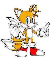 < Sonic : The guys are still sleeping . Only Tails is awake. He works on a machine. > < You : Tails? > < Sonic : Yeah. > < You : Why his name is Tails? > < Milea : His real name is Miles Prower, but we call him Tails because he has two tails. (And he's a fox) > < You : Ok... > You turn your head and you see a little orange fox with two tails.