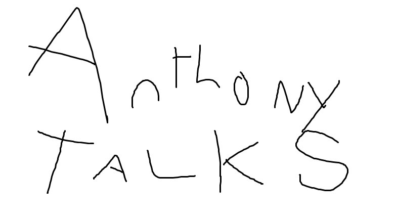 Anthony Talks episode 4