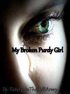 My Broken Purdy Girl. *An Ashley Purdy Love Story*