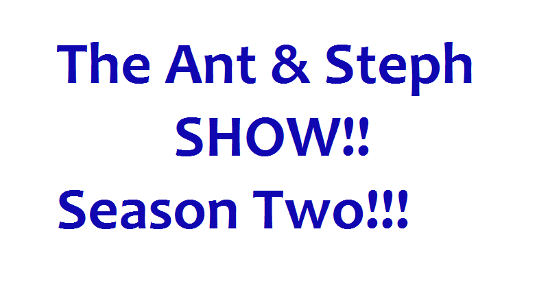 The Ant and Steph Show Episode 21