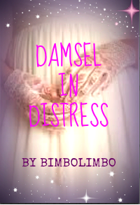 DAMSEL IN DISTRESS (Posh and Poor, royalty and servant, love and heartbreak)