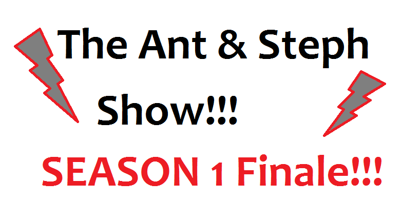 The Ant and Steph Show Episode 20