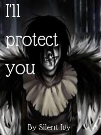 I'll protect you - Laughing Jack x Reader -