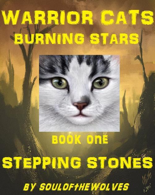 Warrior Cats || Burning Stars || Book One || Stepping Stones