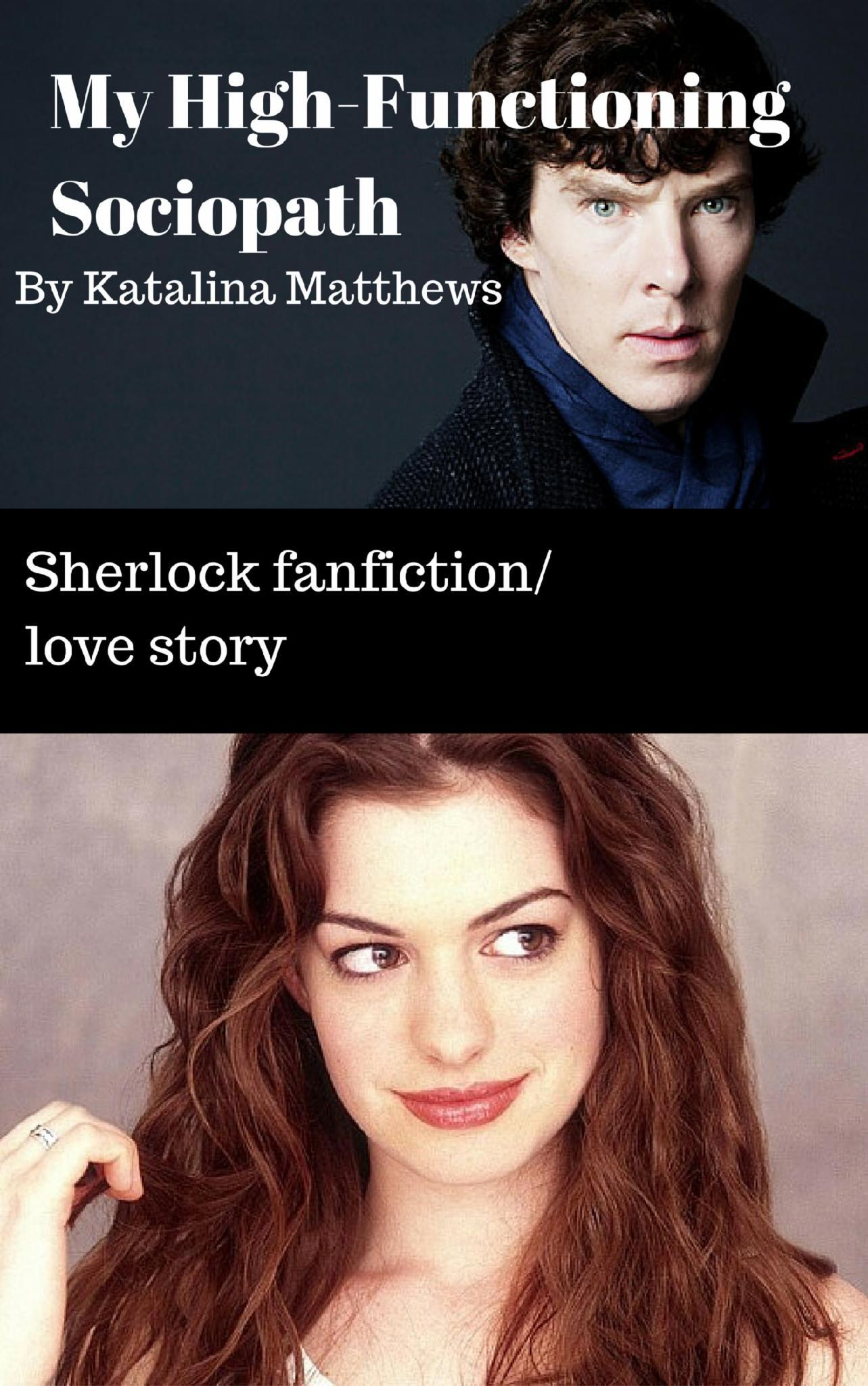 His High-functioning Sociopath (BBC Sherlock Fanfiction)
