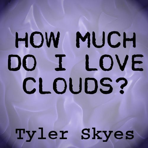 How Much Do I Love Clouds?
